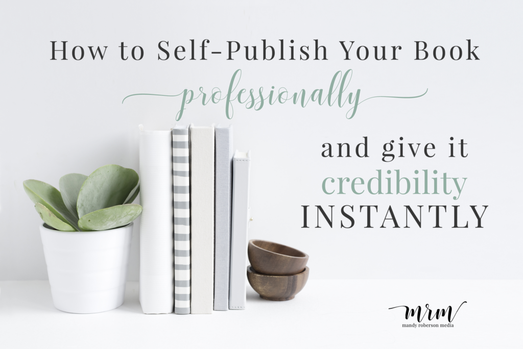 how-to-self-publish-your-book-professionally-with-credibility