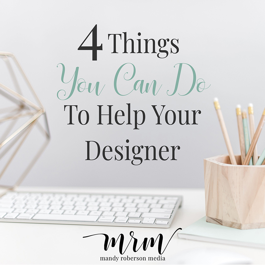 MRM: 4 Things You Can Do To Help Your Designer