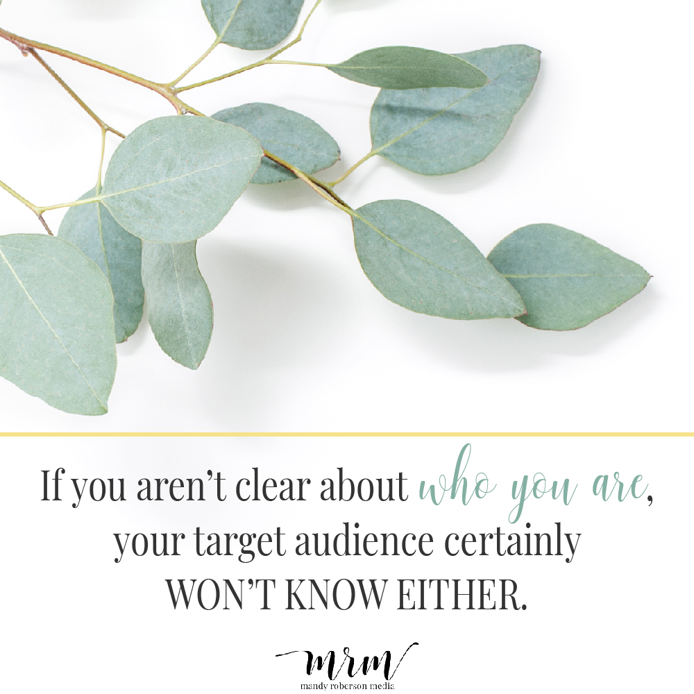 MRM: If you aren't clear about who you are, your target audience certainly won't know either.