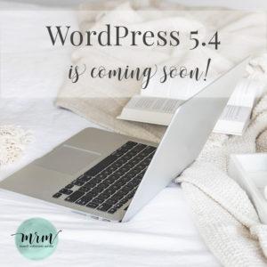 WordPress 5.4 is Coming Soon!