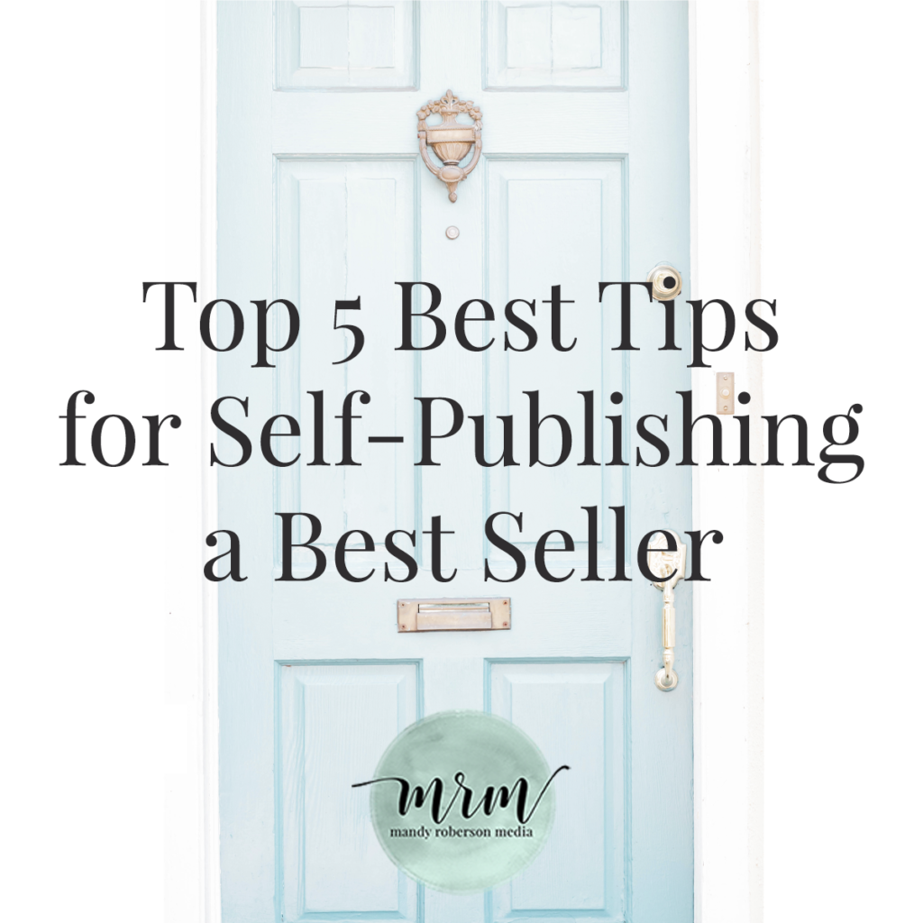 MRM: Top 5 Best Tips for Self-Publishing a Best Seller