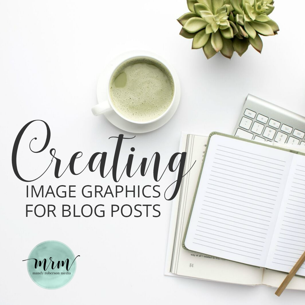 MRM: Creating Image Graphics for Blog Posts