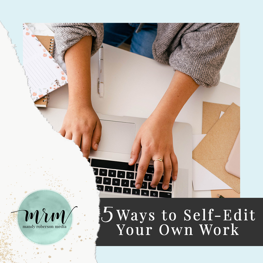 MRM: Five Ways to Self Edit Your Own Work