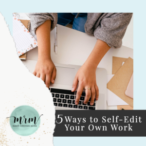 5 Ways to Self-Edit Your Own Work
