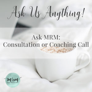 Ask MRM: Consultation or Coaching Call